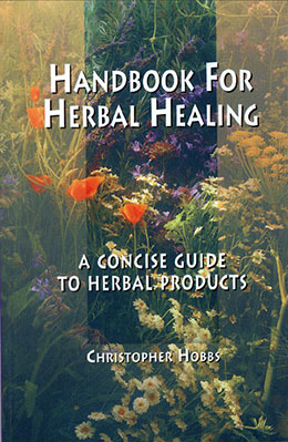 Handbook for Herbal Healing — A Concise Guide to Herbal Products