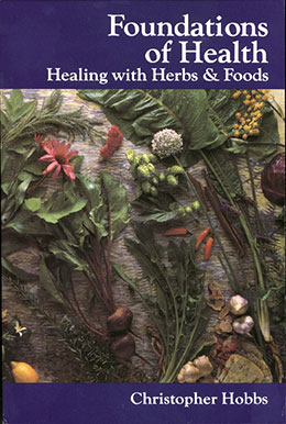 Foundations of Health — Healing with Herbs & Foods